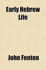 Early Hebrew Life; A Study in Sociology af John Fenton