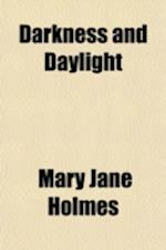 Darkness and Daylight af Mary Jane Holmes