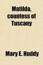 Matilda, Countess of Tuscany af Mary E. Huddy