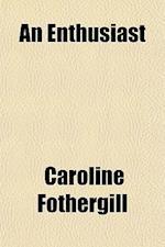 An Enthusiast af Caroline Fothergill