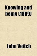Knowing and Being af John Veitch