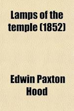 Lamps of the Temple; Shadows from the Lights of the Modern Pulpit af Edwin Paxton Hood