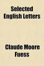 Selected English Letters af Claude Moore Fuess