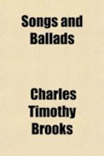 Songs and Ballads af Books Group, Charles Timothy Brooks