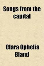 Songs from the Capital af Clara Ophelia Bland