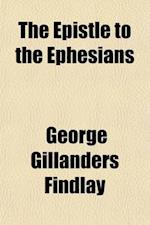 The Epistle to the Ephesians af George Gillanders Findlay