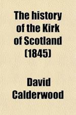 The History of the Kirk of Scotland (Volume 7) af David Calderwood, Thomas Thomson
