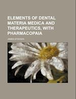 Elements of Dental Materia Medica and Therapeutics, with Pharmacopaia af James Stocken