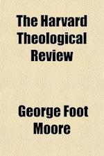 The Harvard Theological Review (Volume 10) af Harvard Divinity School, George Foot Moore