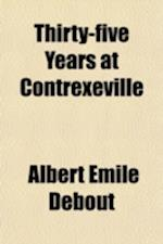 Thirty-Five Years at Contrexeville af Albert Emile Debout