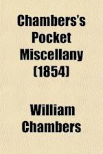 Chambers's Pocket Miscellany Volume 5-6 af William Chambers