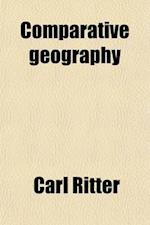 Comparative Geography af Carl Ritter