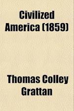 Civilized America Volume 2 af Thomas Colley Grattan
