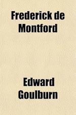 Frederick de Montford; A Novel af Edward Goulburn