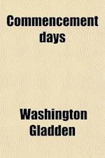 Commencement Days; A Book for Graduates af Washington Gladden