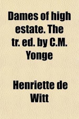 Bog, paperback Dames of High Estate. the Tr. Ed. by C.M. Yonge af Henriette De Witt