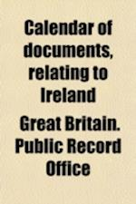 Calendar of Documents, Relating to Ireland (Volume 1); 1171-1251 af H. S. Sweetman, Great Britain Public Record Office