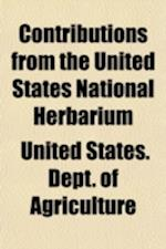 Contributions from the United States National Herbarium (Volume 14) af United States Department Of Agriculture, United States Dept Of Agriculture