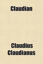 Claudian (Volume 1) af Claudius Claudianus