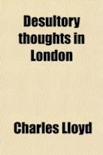 Desultory Thoughts in London; Titus and Gisippus, with Other Poems af Charles Lloyd