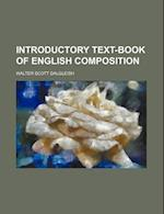 Introductory Text-Book of English Composition af Walter Scott Dalgleish