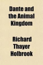 Dante and the Animal Kingdom af Richard Thayer Holbrook