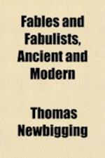 Fables and Fabulists; Ancient and Modern af Thomas Newbigging