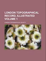 London Topographical Record, Illustrated Volume 1 af London Topographical Society