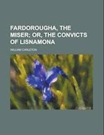 Fardorougha, the Miser af William Carleton