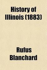 History of Illinois af Rufus Blanchard