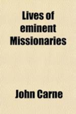 Lives of Eminent Missionaries (Volume 2) af John Carne