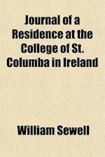 Journal of a Residence at the College of St. Columba in Ireland; With a Preface af William Sewell