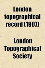 London Topographical Record (Volume 4) af London Topographical Society