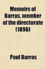 Memoirs of Barras, Member of the Directorate (Volume 3) af Paul Barras