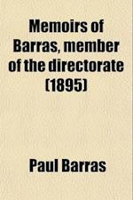 Memoirs of Barras, Member of the Directorate Volume 1 af Paul Barras