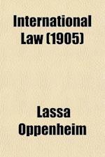 International Law (1905) af Lassa Oppenheim
