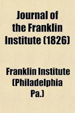 Journal of the Franklin Institute (Volume 2) af Franklin Institute (Philadelphia Pa )., Franklin Institute