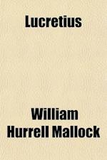 Lucretius af William Hurrell Mallock