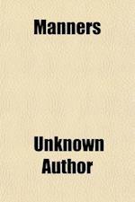 Manners (Volume 2); A Novel af Unknown Author, Frances Brooke