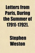 Letters from Paris, During the Summer of 1791[-1792]. (Volume 2) af Stephen Weston