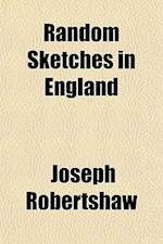 Random Sketches in England & America, by Heather Bell af Joseph Robertshaw