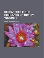 Researches in the Highlands of Turkey Volume 1 af Henry Fanshawe Tozer