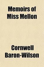 Memoirs of Miss Mellon (Volume 2); Afterwards Duchess of St. Albans af Cornwell Baron-Wilson, Mrs Cornwell Baron-Wilson