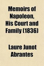 Memoirs of Napoleon, His Court and Family Volume 2 af Laure Junot Abrantes