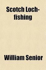 Scotch Loch-Fishing af William Senior