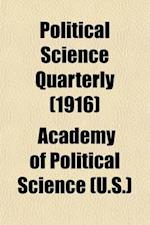 Political Science Quarterly Volume 31 af Academy Of Political Science, U S Academy of Political Science