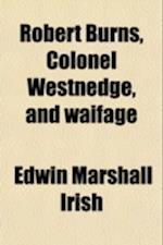 Robert Burns, Colonel Westnedge, and Waifage