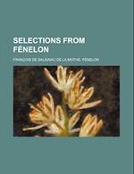 Selections from Fenelon af Franois De Salignac De La Fnelon, Francois De Salignac Fenelon