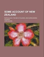 Some Account of New Zealand; Particularly the Bay of Islands, and Surrounding Country af John Savage