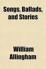 Songs, Ballads, and Stories af William Allingham